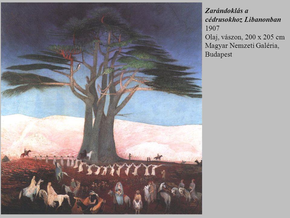 Zarándoklás a cédrusokhoz Libanonban 1907 Olaj, vászon, 200 x 205 cm Magyar Nemzeti Galéria, Budapest