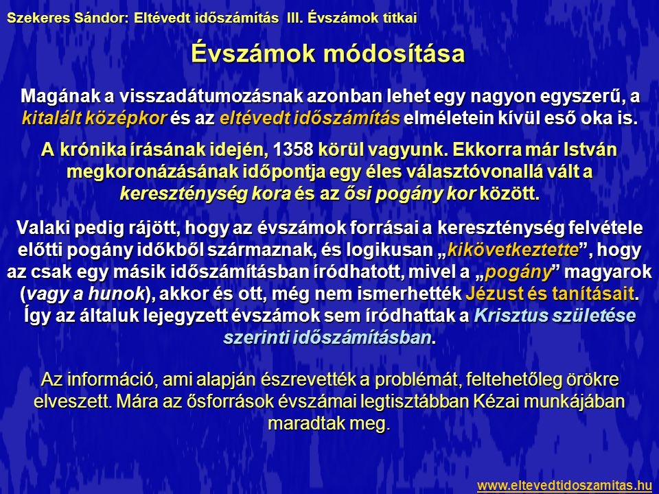 1.A korábbi állítás, amely szerint Kézai 700-as évszáma Attila halálának évét takarja, Kálti Márk krónikájának évszámain keresztül bizonyított.