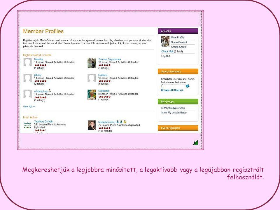 Megkereshetjük a legjobbra minősített, a legaktívabb vagy a legújabban regisztrált felhasználót.