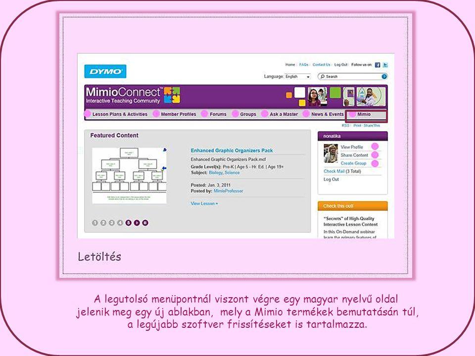 A legutolsó menüpontnál viszont végre egy magyar nyelvű oldal jelenik meg egy új ablakban, mely a Mimio termékek bemutatásán túl, a legújabb szoftver frissítéseket is tartalmazza.