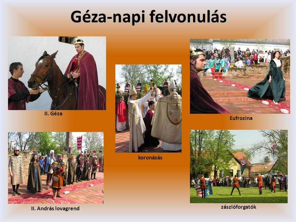 Géza-napi felvonulás II. Géza koronázás II. András lovagrend Eufrozina zászlóforgatók