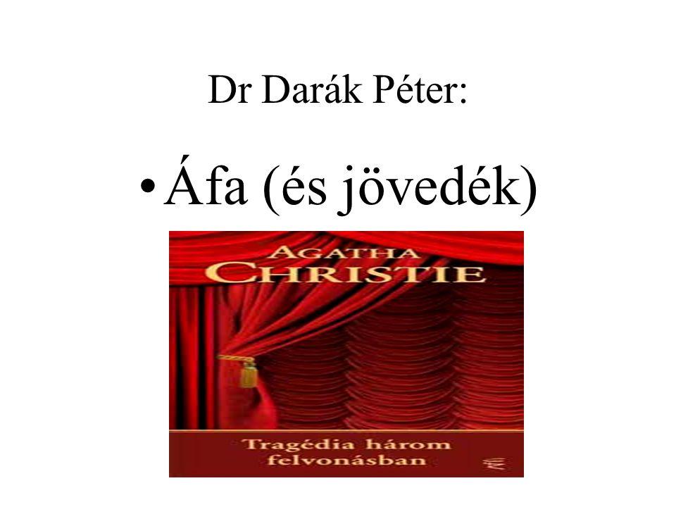 Dr Darák Péter: •Áfa (és jövedék)
