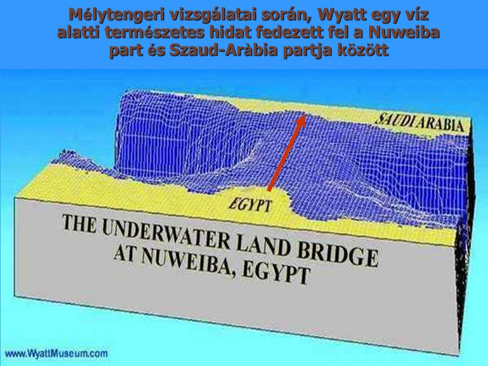 M é lytengeri vizsgálatai során, Wyatt egy víz alatti term é szetes hidat fedezett fel a Nuweiba part é s Szaud-Ar à bia partja k ö z ö tt