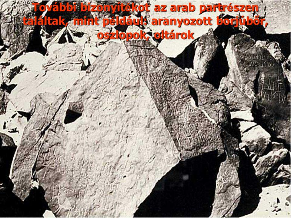 További bizonyít é kot az arab partr é szen találtak, mint p é ldául: aranyozott borjúbőr, oszlopok, oltárok