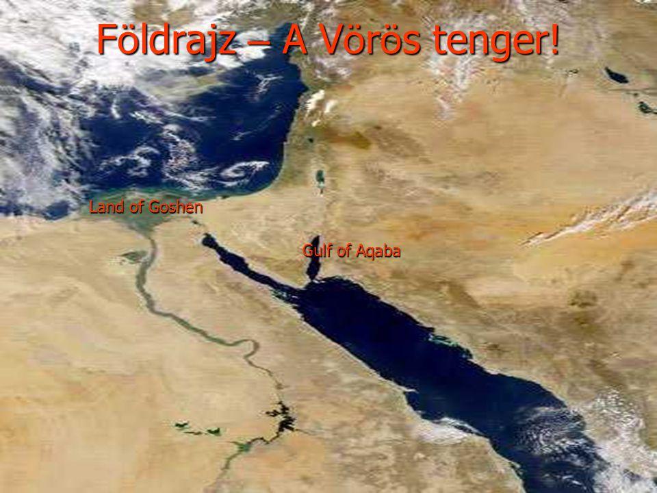 F ö ldrajz – A V ö r ö s tenger! Gulf of Aqaba Land of Goshen