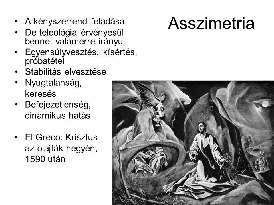 Asszimetria •A kényszerrend feladása •De teleológia érvényesül benne, valamerre irányul •Egyensúlyvesztés, kísértés, próbatétel •Stabilitás elvesztése