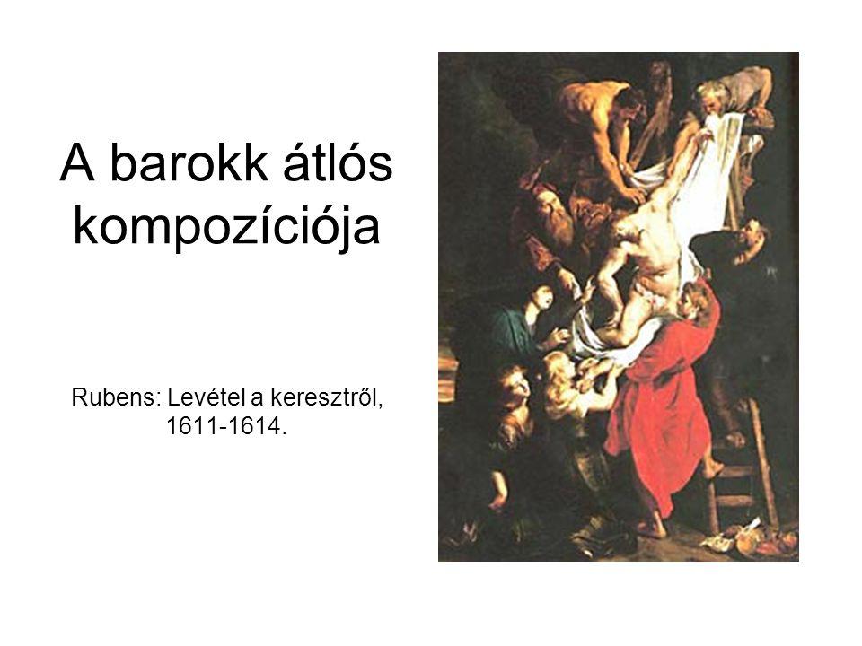 A barokk átlós kompozíciója Rubens: Levétel a keresztről, 1611-1614.