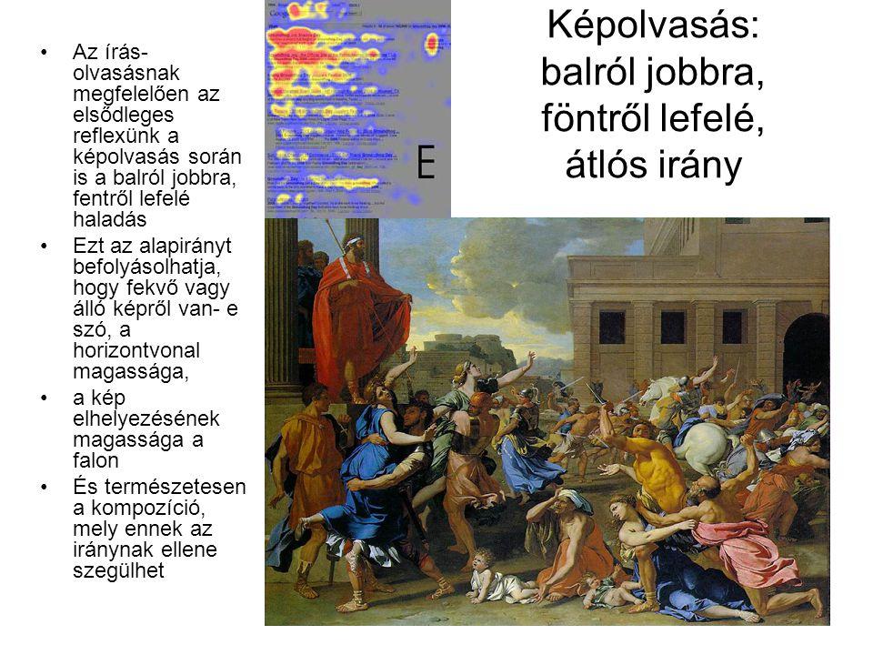 Képolvasás: balról jobbra, föntről lefelé, átlós irány •Az írás- olvasásnak megfelelően az elsődleges reflexünk a képolvasás során is a balról jobbra,