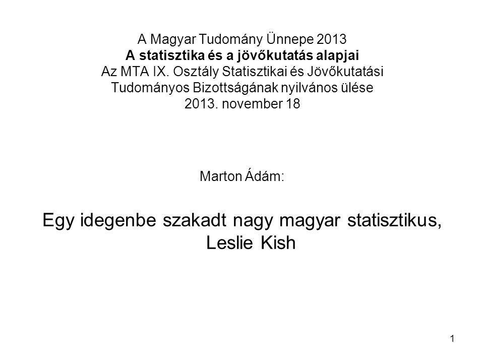 12 Néhány szó a magyarul is megjelent könyvéről: Kutatások statisztikai tervezése (1989) (Statistical Design for Research 1987) •Ebben az utolsó munkájában túllép a lakossági felvételek tervezésének körén.