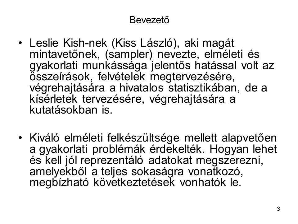 4 Életútja •Leslie Kish 1910-ben született Poprádon.