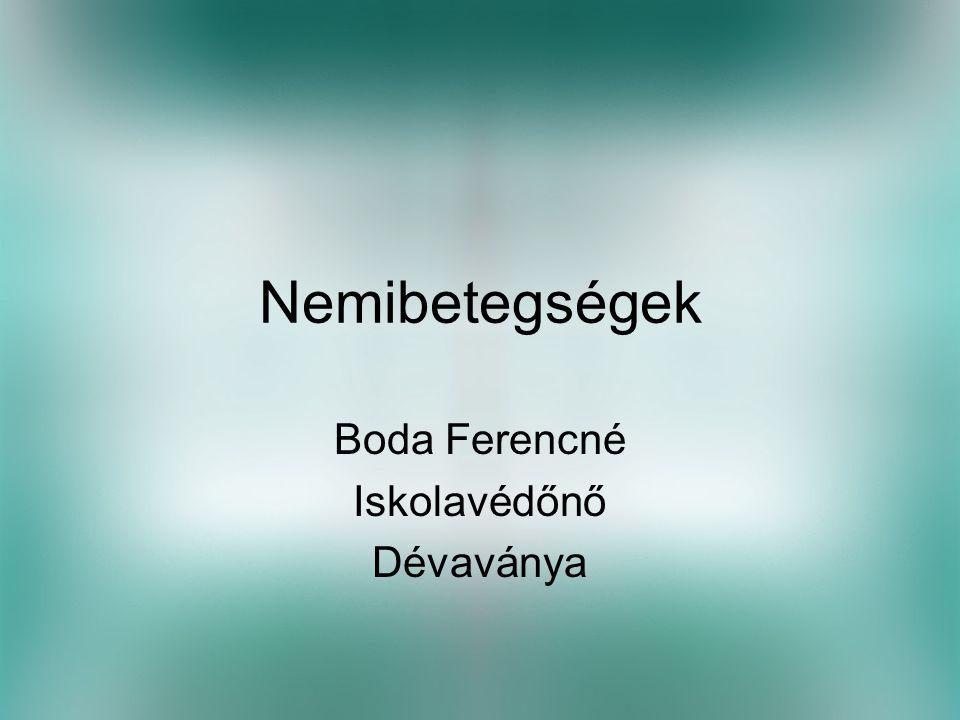 Nemibetegségek Boda Ferencné Iskolavédőnő Dévaványa