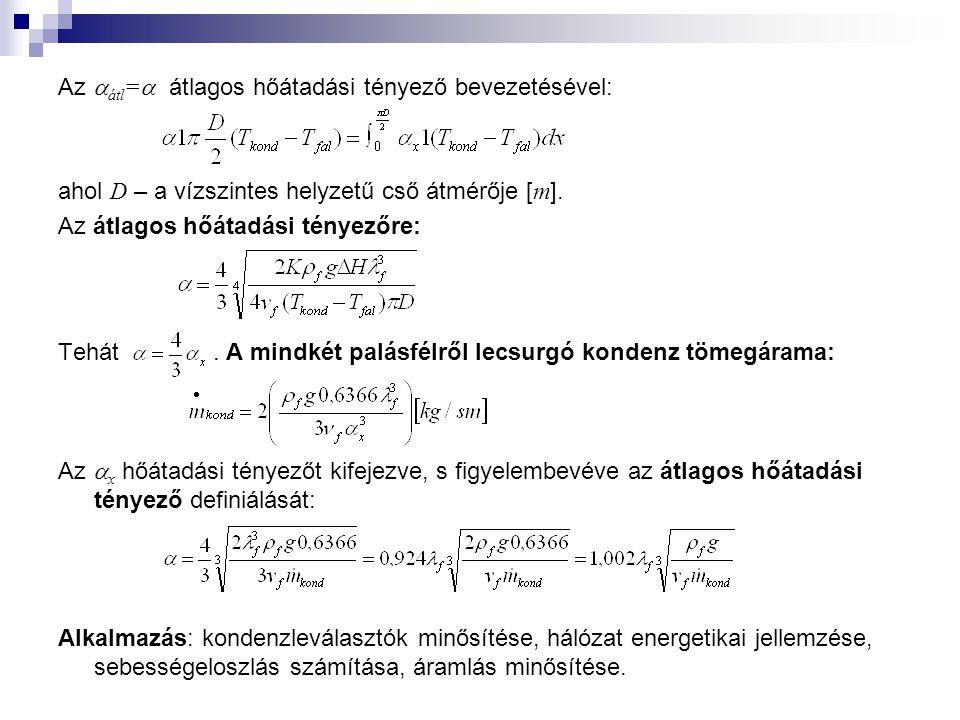 Az  átl =  átlagos hőátadási tényező bevezetésével: ahol D – a vízszintes helyzetű cső átmérője [ m ].