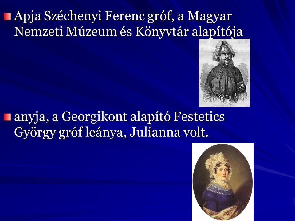 Apja Széchenyi Ferenc gróf, a Magyar Nemzeti Múzeum és Könyvtár alapítója anyja, a Georgikont alapító Festetics György gróf leánya, Julianna volt.