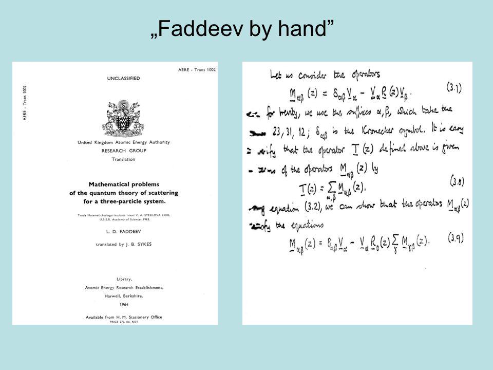 """Faddeev by hand"""