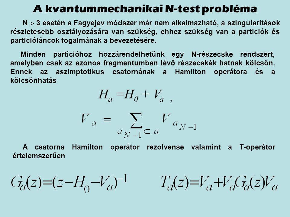 A kvantummechanikai N-test probléma N  3 esetén a Fagyejev módszer már nem alkalmazható, a szingularitások részletesebb osztályozására van szükség, e