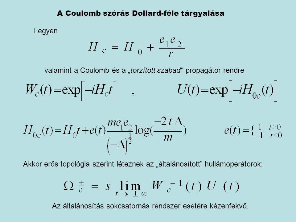"""A Coulomb szórás Dollard-féle tárgyalása Legyen valamint a Coulomb és a """"torzított szabad"""