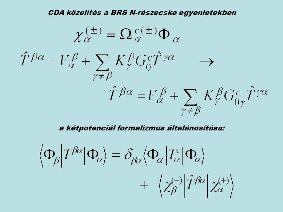CDA közelítés a BRS N-részecske egyenletekben a kétpotenciál formalizmus általánosítása: