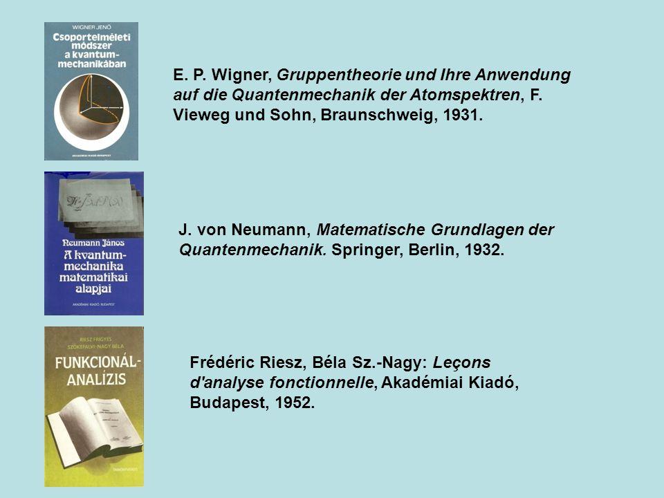 E. P. Wigner, Gruppentheorie und Ihre Anwendung auf die Quantenmechanik der Atomspektren, F. Vieweg und Sohn, Braunschweig, 1931. J. von Neumann, Mate