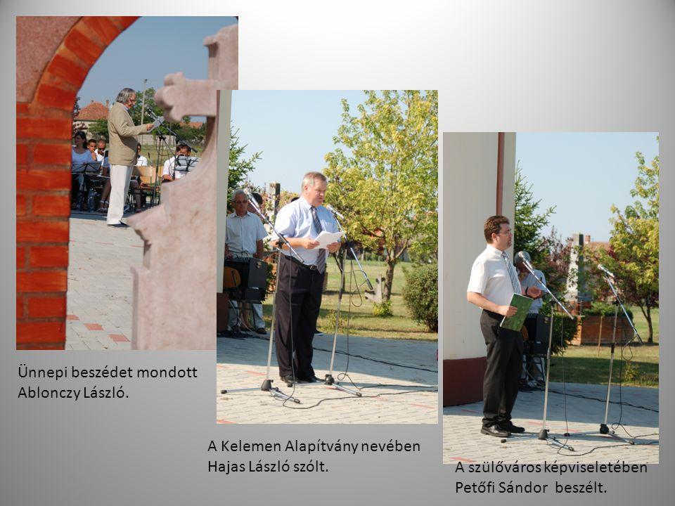 Ünnepi beszédet mondott Ablonczy László. A Kelemen Alapítvány nevében Hajas László szólt. A szülőváros képviseletében Petőfi Sándor beszélt.