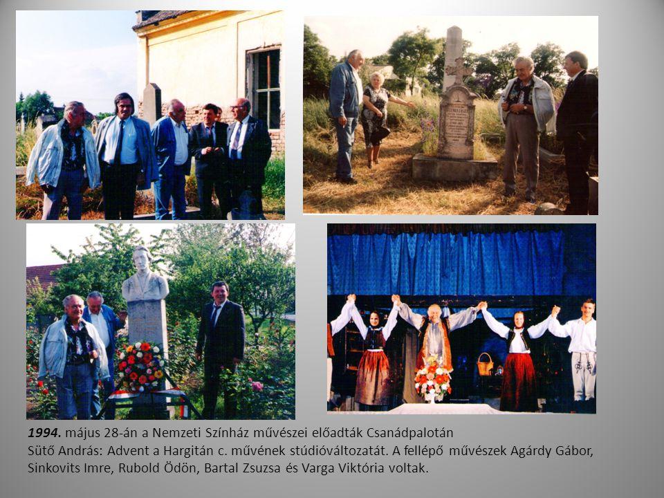1994. május 28-án a Nemzeti Színház művészei előadták Csanádpalotán Sütő András: Advent a Hargitán c. művének stúdióváltozatát. A fellépő művészek Agá