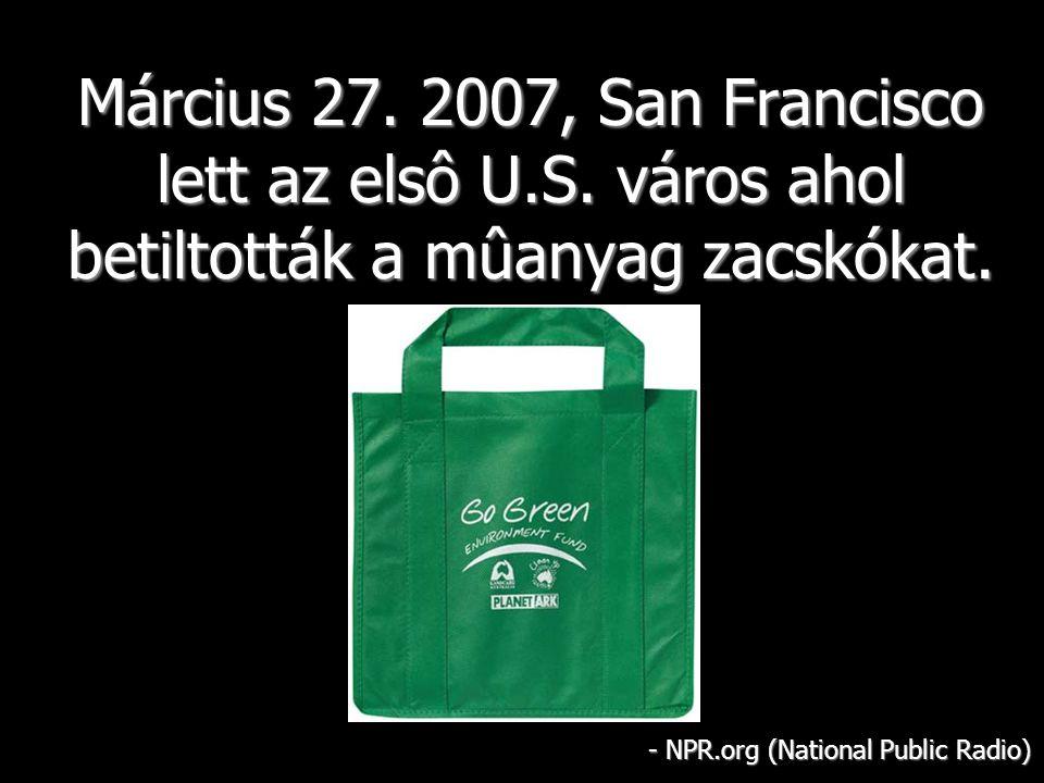 Március 27. 2007, San Francisco lett az elsô U.S.