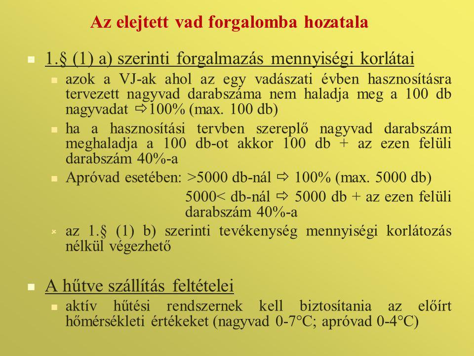 Az elejtett vad forgalomba hozatala   1.§ (1) a) szerinti forgalmazás mennyiségi korlátai   azok a VJ-ak ahol az egy vadászati évben hasznosításra