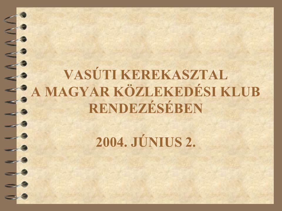 VASÚTI KEREKASZTAL A MAGYAR KÖZLEKEDÉSI KLUB RENDEZÉSÉBEN 2004. JÚNIUS 2.