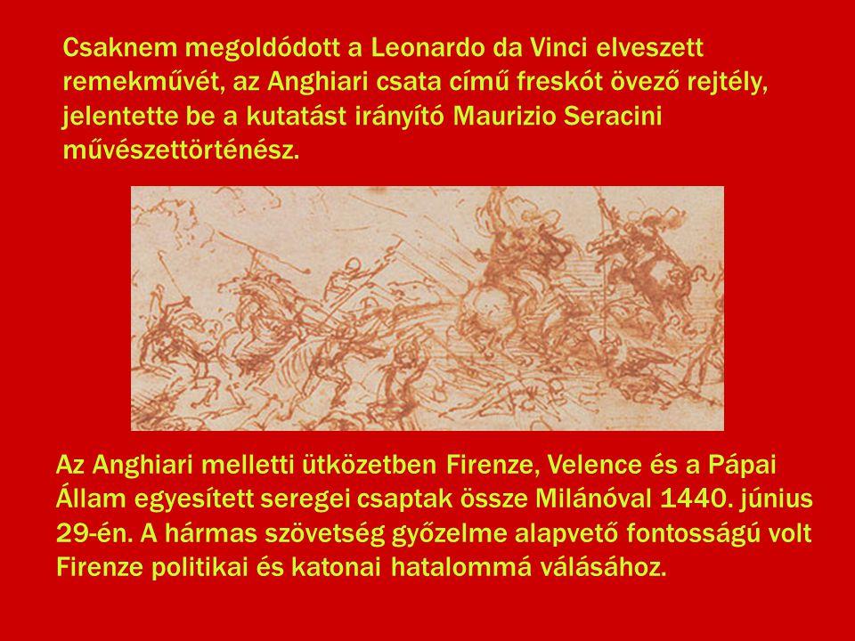 Csaknem megoldódott a Leonardo da Vinci elveszett remekművét, az Anghiari csata című freskót övező rejtély, jelentette be a kutatást irányító Maurizio Seracini művészettörténész.