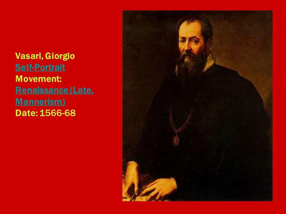 Vasari, Giorgio Self-Portrait Movement: Renaissance (Late, Mannerism) Date: 1566-68 Self-Portrait Renaissance (Late, Mannerism)