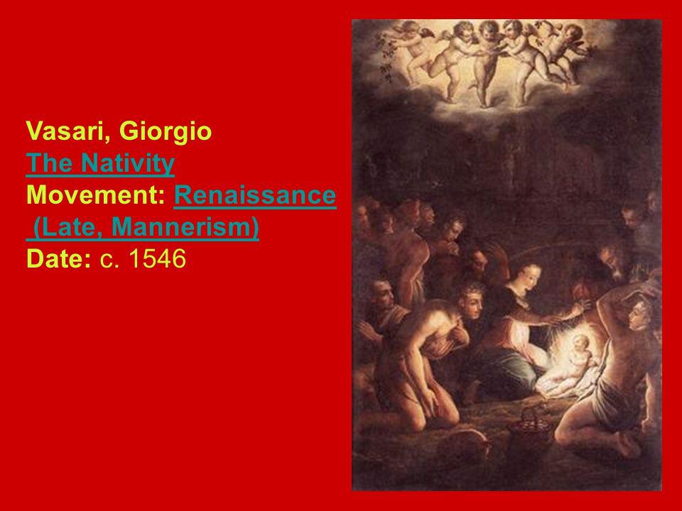 Vasari, Giorgio The Nativity Movement: Renaissance (Late, Mannerism) Date: c.