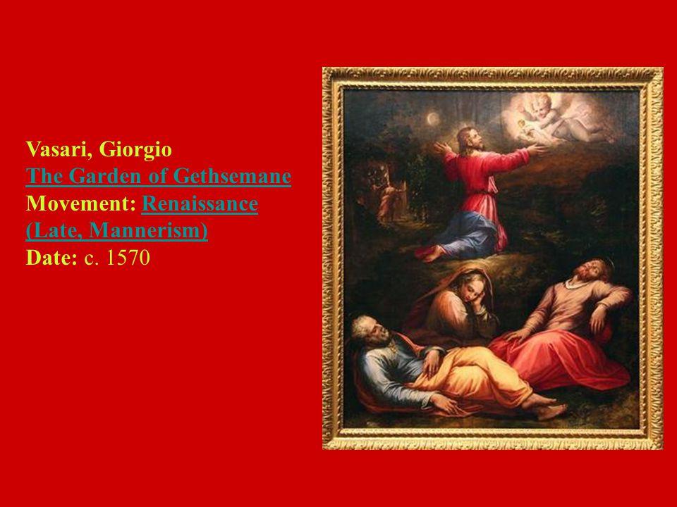 Vasari, Giorgio The Garden of Gethsemane Movement: Renaissance (Late, Mannerism) Date: c.