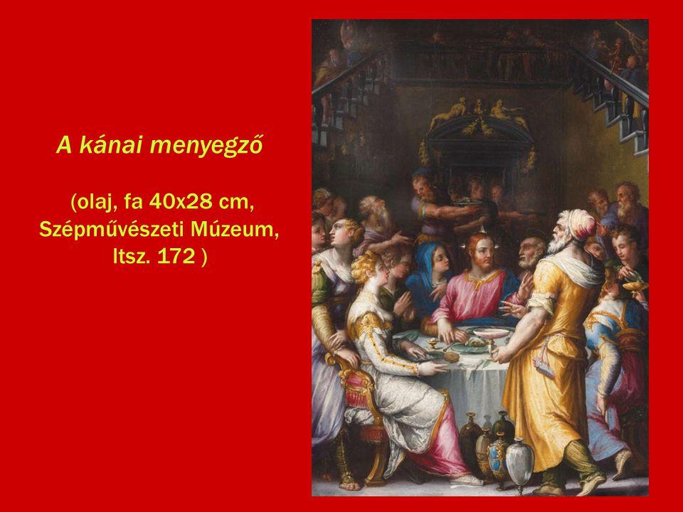 A kánai menyegző (olaj, fa 40x28 cm, Szépművészeti Múzeum, ltsz. 172 )