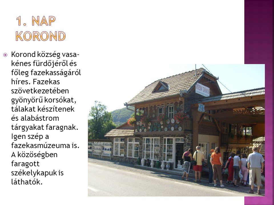  Korond község vasa- kénes fürdőjéről és főleg fazekasságáról híres. Fazekas szövetkezetében gyönyörű korsókat, tálakat készítenek és alabástrom tárg