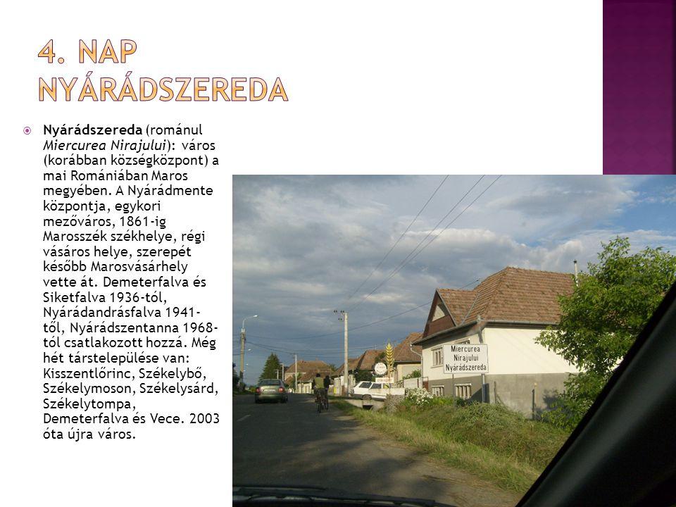  Nyárádszereda (románul Miercurea Nirajului): város (korábban községközpont) a mai Romániában Maros megyében. A Nyárádmente központja, egykori mezővá