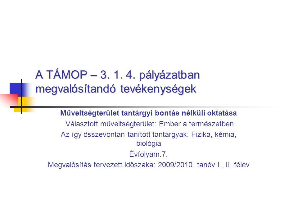 A TÁMOP – 3.1. 4.