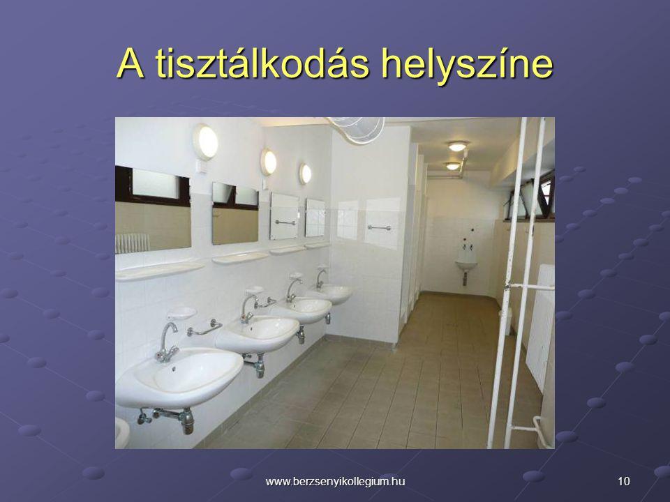 10www.berzsenyikollegium.hu A tisztálkodás helyszíne