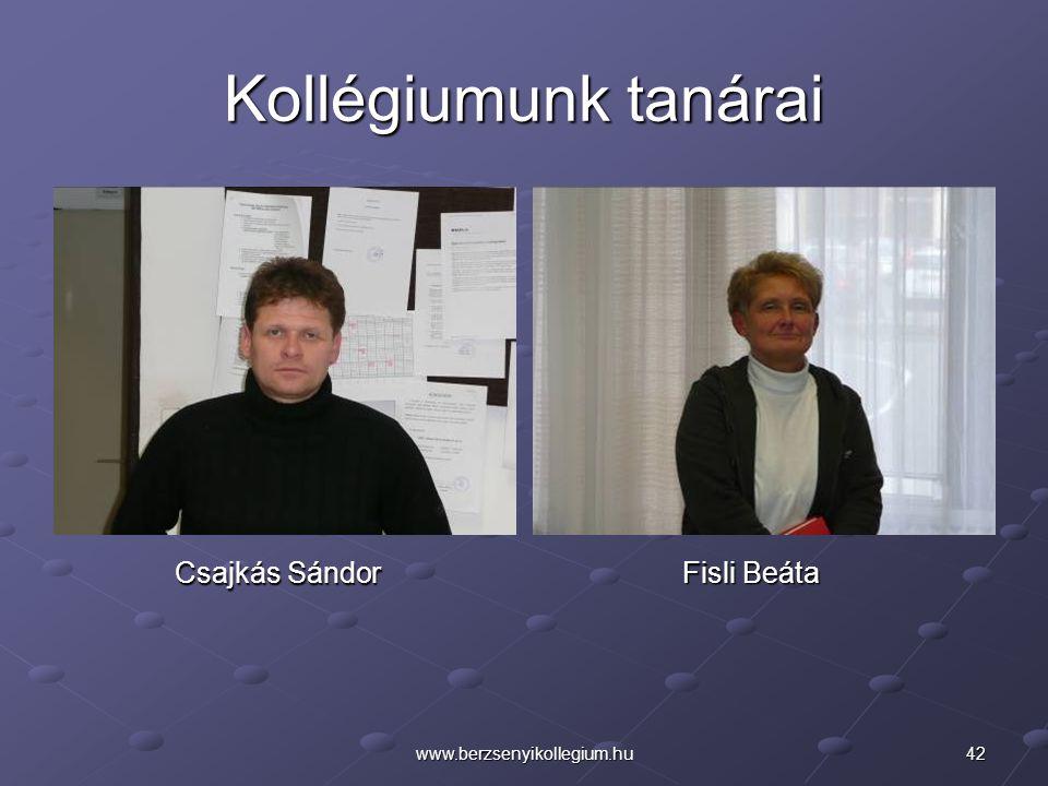 42www.berzsenyikollegium.hu Kollégiumunk tanárai Csajkás Sándor Fisli Beáta