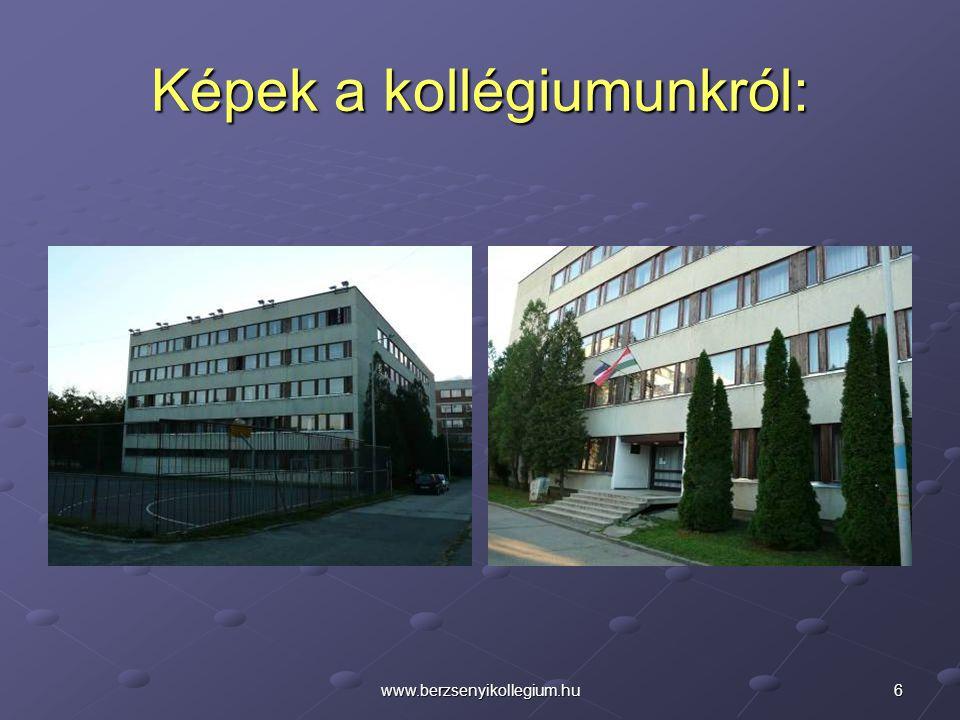 6www.berzsenyikollegium.hu Képek a kollégiumunkról: