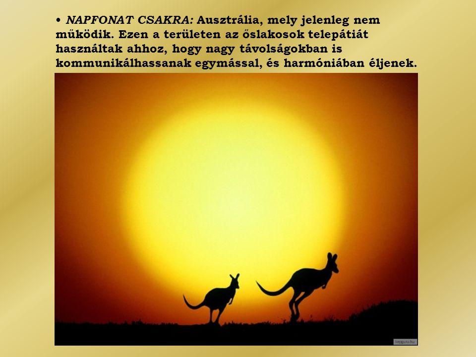 • NAPFONAT CSAKRA: Ausztrália, mely jelenleg nem működik. Ezen a területen az őslakosok telepátiát használtak ahhoz, hogy nagy távolságokban is kommun
