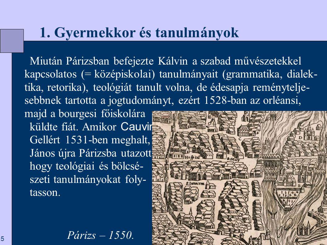 76  10. Kálvin utolsó évei és halála Kálvin fiatal és idősebb korában.