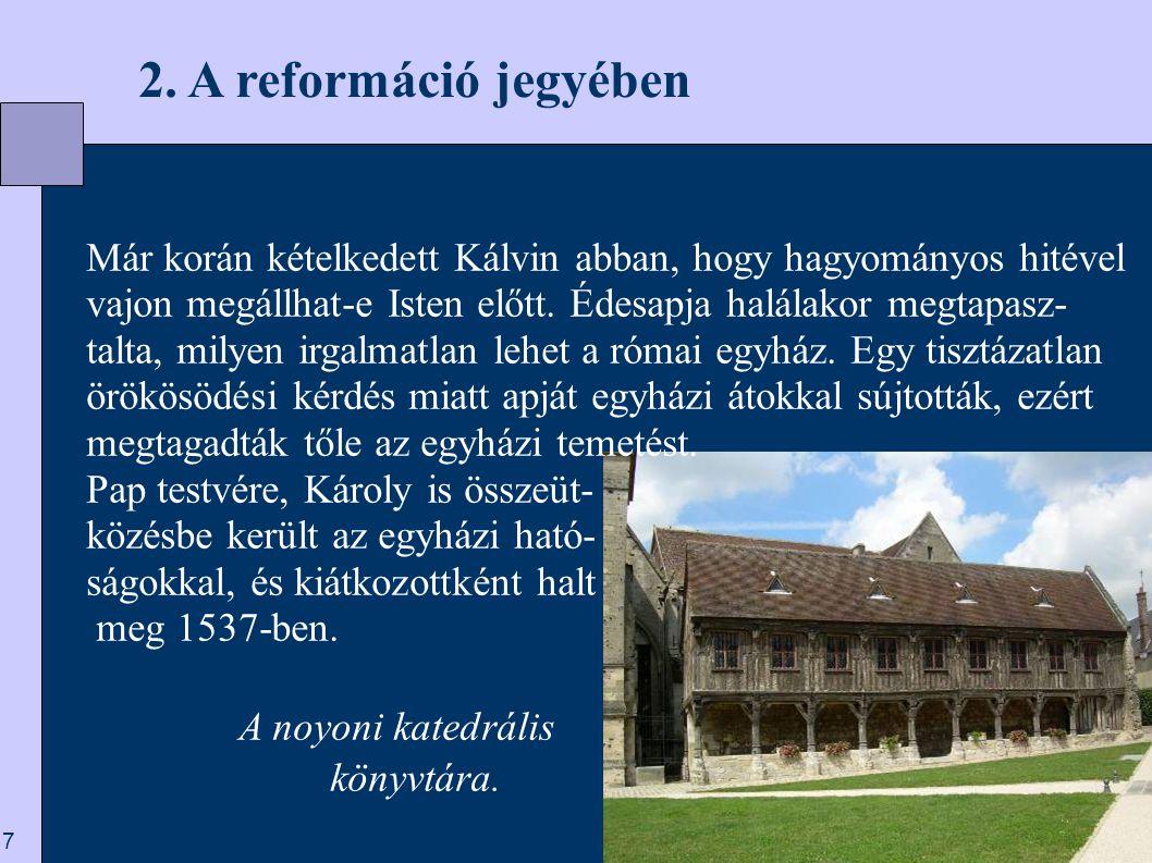 18  3. Kezdetek Genfben Fárel és Kálvin a refor- máció emlékművén Genfben.
