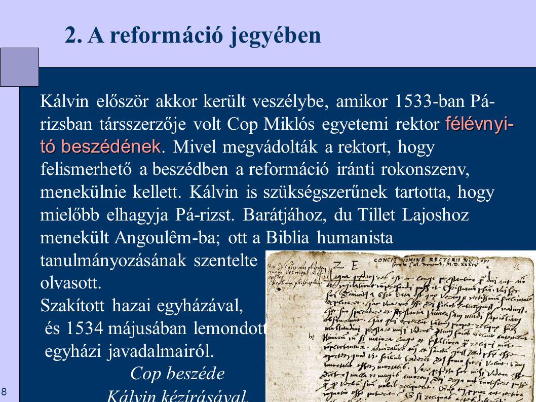 9  2. A reformáció jegyében A párizsi Mathurin templom romjai, ahol Cop 1533-ban beszélt.