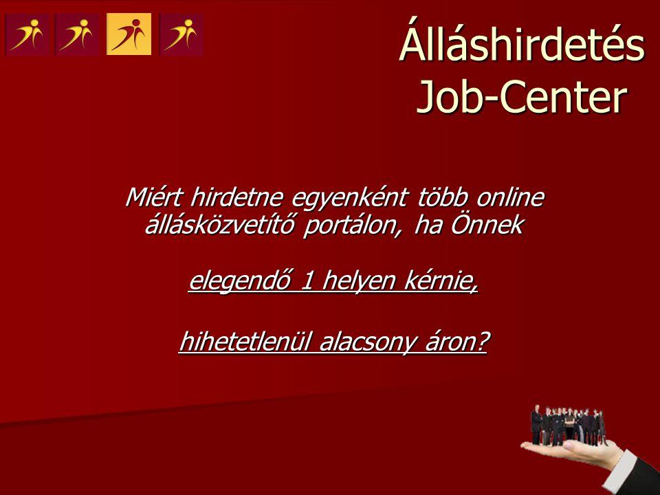 Álláshirdetés Job-Center Várjuk hirdetési szövegét.
