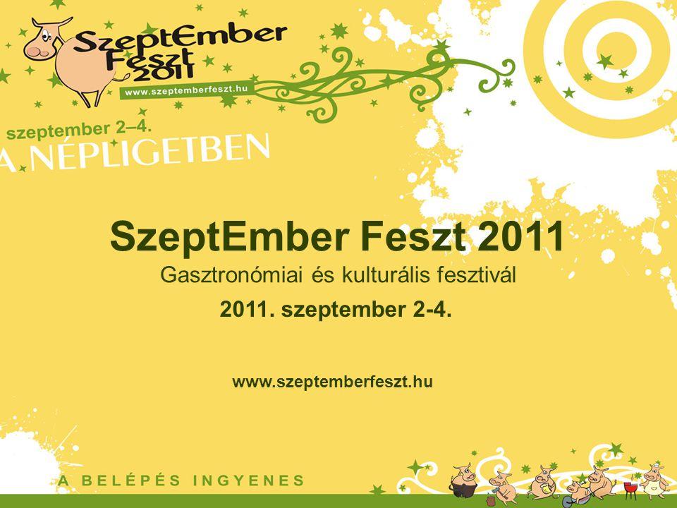 2011. szeptember 2-4. www.szeptemberfeszt.hu SzeptEmber Feszt 2011 Gasztronómiai és kulturális fesztivál