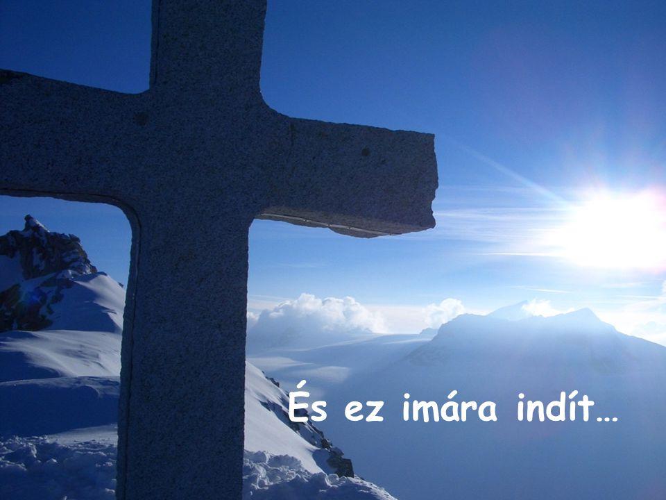 Az embernek szüksége van erre a szépségre, a hegyek szépségére, melyek Istent dicsőítik, és az embert is arra hívják, hogy hirdesse az Ő dicsőségét!