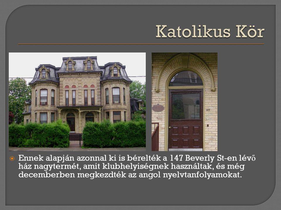  Ennek alapján azonnal ki is bérelték a 147 Beverly St-en lév ő ház nagytermét, amit klubhelyiségnek használtak, és még decemberben megkezdték az ang