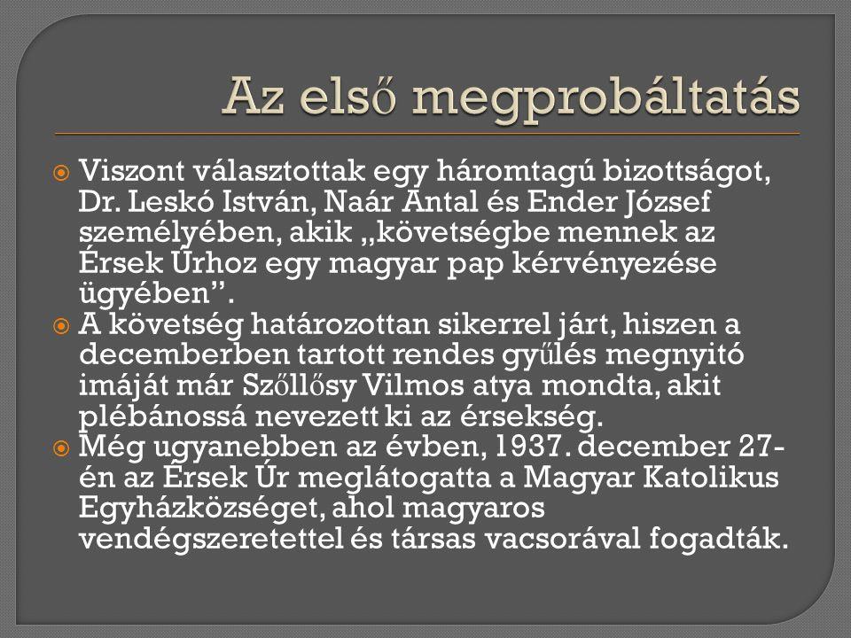 """ Viszont választottak egy háromtagú bizottságot, Dr. Leskó István, Naár Antal és Ender József személyében, akik """"követségbe mennek az Érsek Úrhoz egy"""