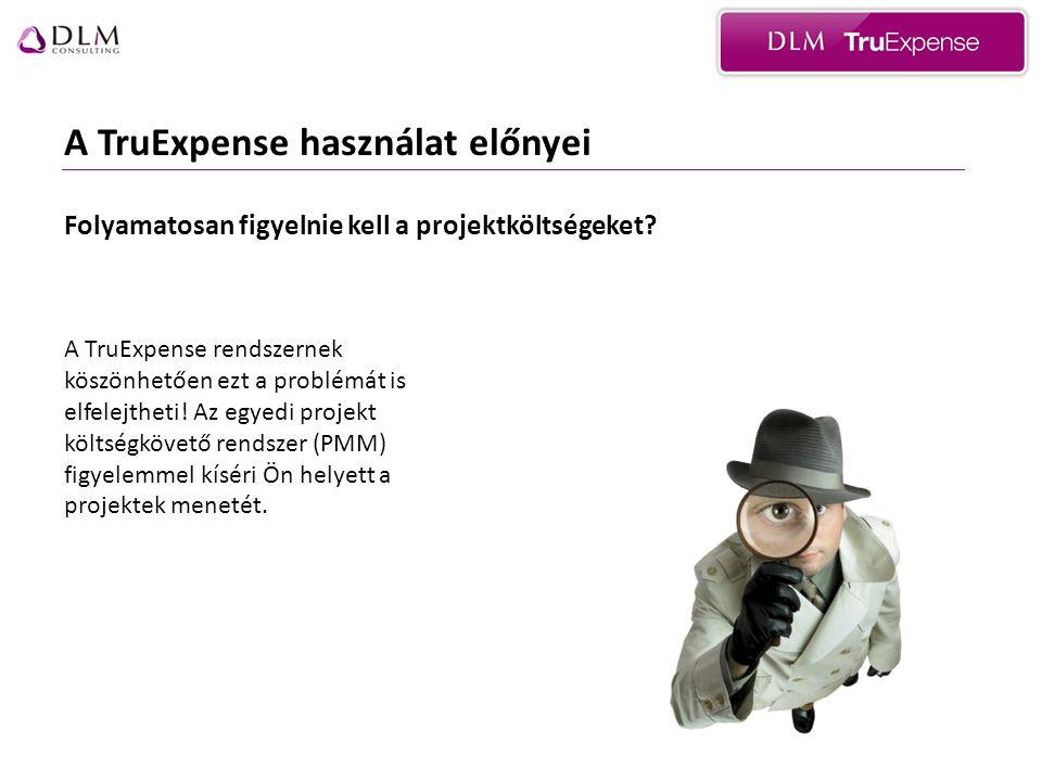 A TruExpense használat előnyei A TruExpense rendszernek köszönhetően ezt a problémát is elfelejtheti.