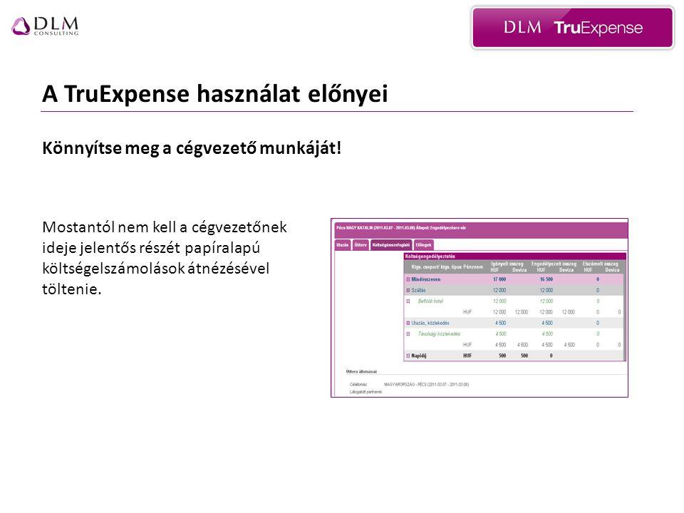 Összefoglalás •A TruExpense teljes projektkezelést tesz lehetővé az igény felmerülésétől a pénzügyi rendezésig.