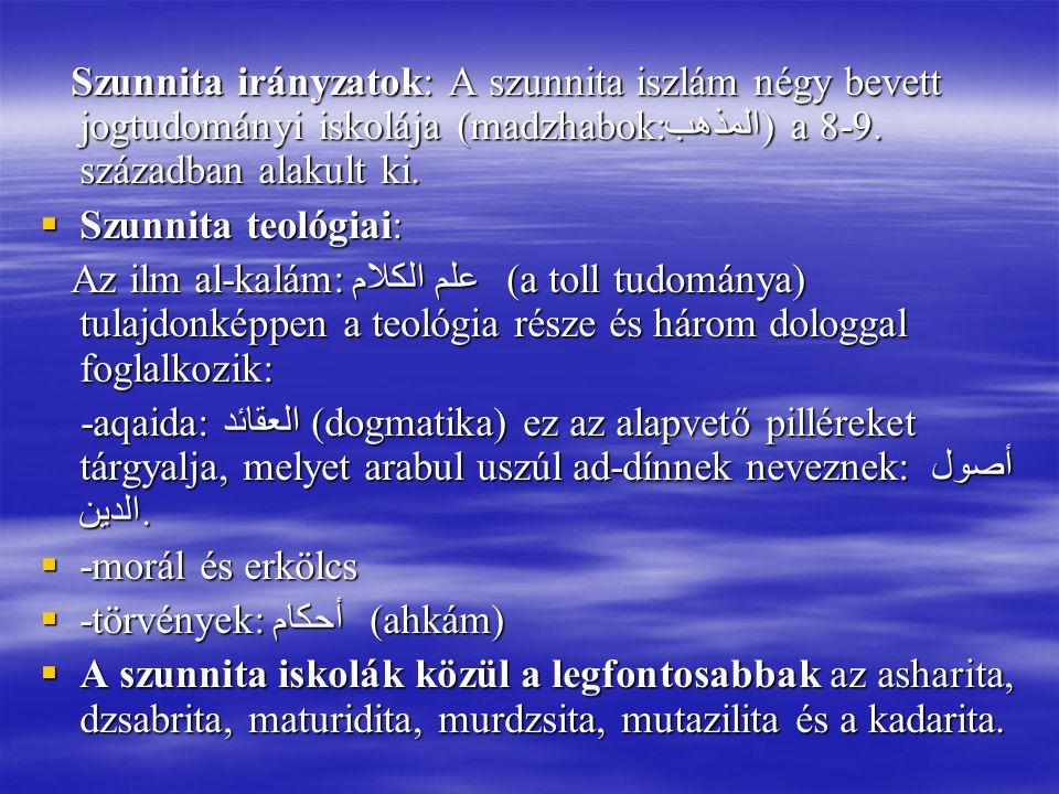 Szunnita irányzatok: A szunnita iszlám négy bevett jogtudományi iskolája (madzhabok:المذهب) a 8-9.